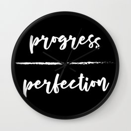 Progress Over Perfection - Black & White Phrase, Saying, Quote, Message Wall Clock