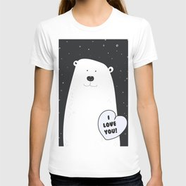 I love you Bear! T-shirt