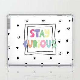 Stay Curious Laptop & iPad Skin