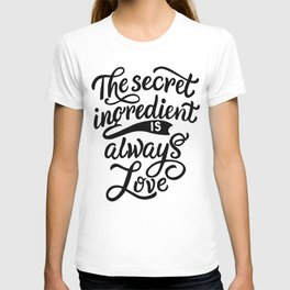The secret ingredient is alway love - Funny hand drawn quotes illustration. Funny humor. Life sayings. Sarcastic funny quotes. T-shirt