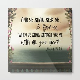 Seek God with your whole Heart KJV Bible Verse Metal Print