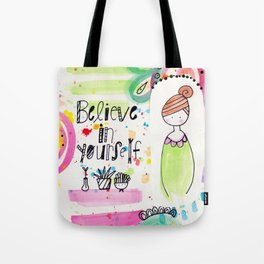 Believe in Yourself. Tote Bag