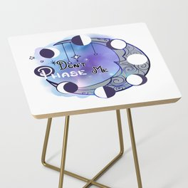Don't Phase Me Side Table
