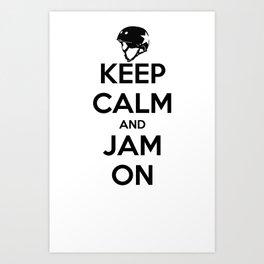 Keep Calm and Jam On Art Print