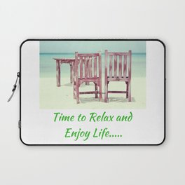 Time to Relax and Enjoy Life Laptop Sleeve
