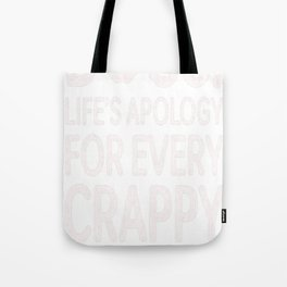 Dogs Lifes Apology For Every Crappy Day Ever Tote Bag