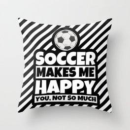 Soccer Player Gifts - Funny Soccer Lover Humor Throw Pillow