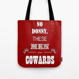 Cowards (Big Lebowski) Tote Bag