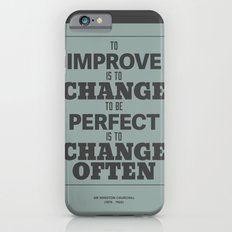'To improve is to change, to be perfect is to change often'  iPhone 6s Slim Case