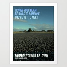 Someday you will be loved Art Print