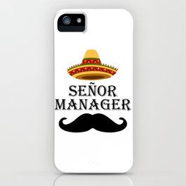 Senor Manager Señor Management Mexico iPhone Case