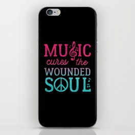 Music Cures the Wounded Soul iPhone Skin