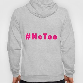 MeToo - me too movement for radical healing is happening and possible Hoody