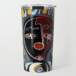 Say my name street art brut painting Travel Mug