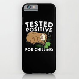 Sloth Tested Positive For Chilling iPhone Case