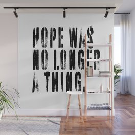 Hope Was No Longer a Thing Wall Mural