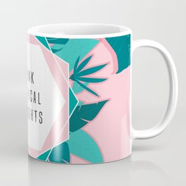 Think Tropical Thoughts Coffee Mug
