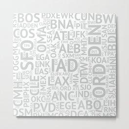 Grey Airport Codes Metal Print