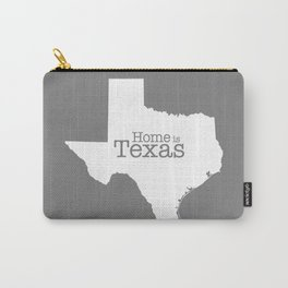 Texas is Home - state outline on gray Carry-All Pouch