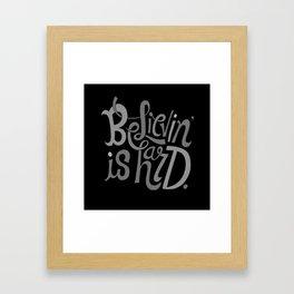 Believin' is Hard. Framed Art Print