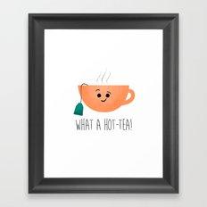What A Hot-Tea Framed Art Print