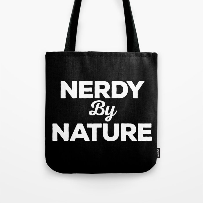 Nerdy By Nature Funny Quote Tote Bag