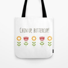 Chin up, Buttercup Tote Bag