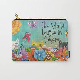 The World Laughs In Flowers Carry-All Pouch