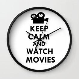 Keep calm and watch movies Wall Clock