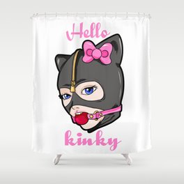 Hello Kinky BDSM Slave Gag Ballgag Fetish Kinky Naughty present Submissive Sub Shower Curtain