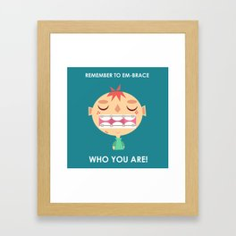 Embrace life! Framed Art Print