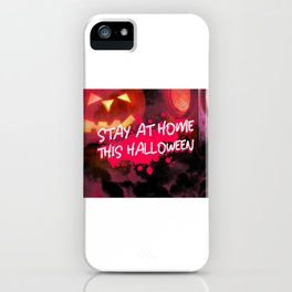 Stay At Home This Halloweeen iPhone Case