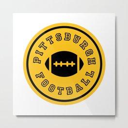 Pittsburgh Football Steel City Gifts Metal Print