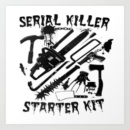 SERIAL KILLER STARTER KIT. Art Print