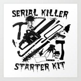 SERIAL KILLER STARTER KIT. Art Print