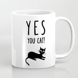 YES You Cat Coffee Mug