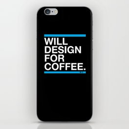 Will Design For Coffee iPhone Skin