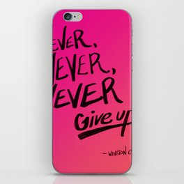 Never, never, never give up. iPhone Skin