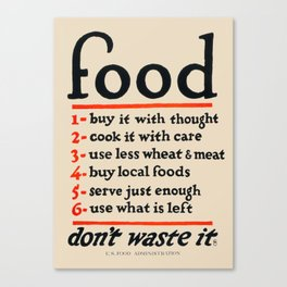 Food, Don't Waste It - WWI Poster, 1917 Canvas Print