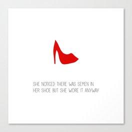 Semen Shoe Canvas Print