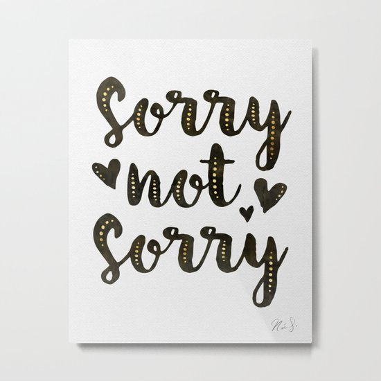 Sorry Not Sorry, black ink 2016 Metal Print