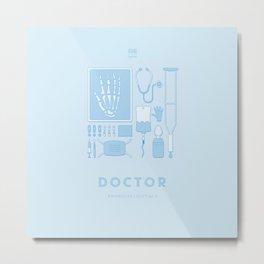 #WorkerEssentials - Doctor Metal Print