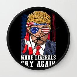 Make Liberals Cry Again Donald Trump 2020 For Men Women Wall Clock