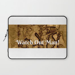 Watch Out Man! Laptop Sleeve