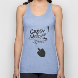 Grow Vegetables Not Government Unisex Tank Top