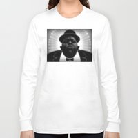 biggie Long Sleeve T-shirts featuring BIGGIE  by Robdraw