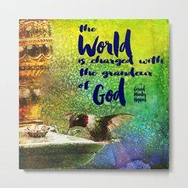 Jewel Hummingbird ~ World God Quote ~ Ginkelmier Inspired Metal Print