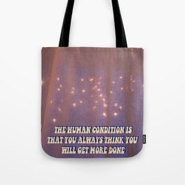 the human condition Tote Bag
