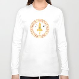 Certified rocket man Long Sleeve T-shirt