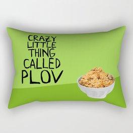 CRAZY LITTLE THING CALLED PLOV Rectangular Pillow